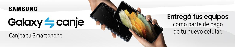 Samsung Galaxy Canje. Canjea tu smartphone por un nuevo celular Samsung Galaxy. Entregá tus equipos como parte de pago de tu nuevo celular.